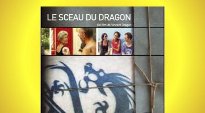 projection débat : film «le sceau du dragon» le samedi 16.06.18